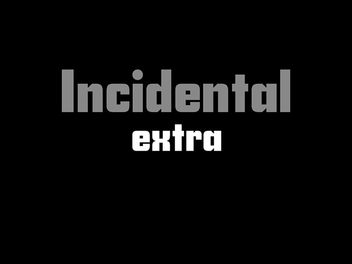 Incidental Extra